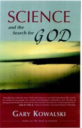 Science and the Search for God | Gary A. Kowalski |