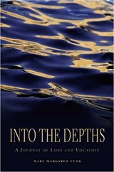 Into the Depths | Mary Margaret Funk |