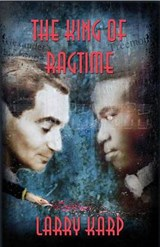 The King of Ragtime | Larry Karp |