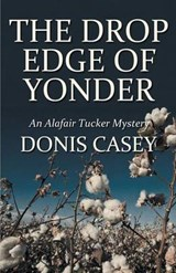 The Drop Edge of Yonder | Donis Casey |