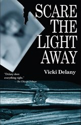 Scare the Light Away | Vicki Delany |
