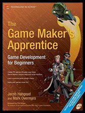 The Game Maker's Apprentice | Habgood, Jacob ; Overmars, Mark H. |