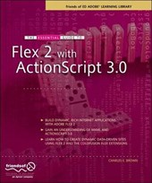 The Essential Guide to Flex 2 with ActionScript 3.0 | Charles E. Brown |