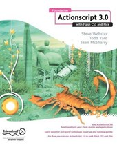 Foundation ActionScript 3.0 with Flash CS3 and Flex | Webster, Steve ; McSharry, Sean ; Yard, Todd |