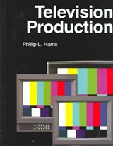 Television Production | Phillip L. Harris |