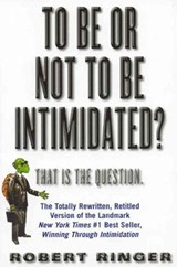 To Be or Not to Be Intimidated? | Robert Ringer |