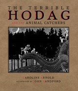 The Terrible Hodag and the Animal Catchers | Caroline Arnold |