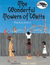The Wonderful Towers of Watts | Patricia Zelver |
