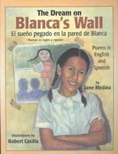 El Sueno Pegado en la Pared de Blanca/The Dream On Blanca's Wall