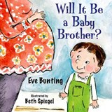Will It Be a Baby Brother? | Eve Bunting |