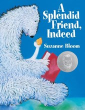A Splendid Friend Indeed | Suzanne Bloom |