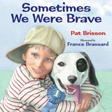 Sometimes We Were Brave | Pat Brisson |