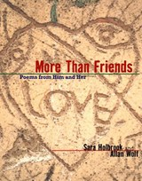 More Than Friends | Holbrook, Sara E. ; Wolf, Allan |