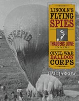 Lincoln's Flying Spies | Gail Jarrow |