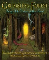 Grumbles from the Forest | Yolen, Jane ; Dotlich, Rebecca Kai |