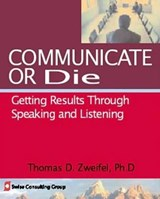 Communicate or Die | Thomas D. Zweifel |