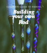 Building Your Own Rod | Bo Wessman |