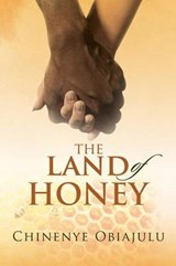 The Land of Honey | Chinenye Obiajulu |