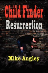 Child Finder Resurrection | Mike Angley |