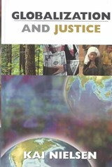 Globalization and Justice | Kai Nielsen |