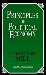 Principles of Political Economy | John Stuart Mill |