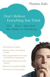 Don't Believe Everything You Think | Thomas E. Kida |