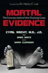 Mortal Evidence | Cyril H. Wecht |