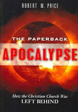 The Paperback Apocalypse | Robert M. Price |