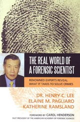 The Real World of a Forensic Scientist | Lee, Henry C. ; Pagliaro, Elaine M. ; Ramsland, Katherine |