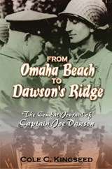 From Omaha Beach to Dawson's Ridge | Col Cole C. Kingseed |