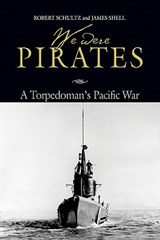 We Were Pirates | Shultz, Robert; Shell, James |