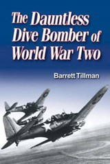 Dauntless Dive Bomber of World War Two | Barrett Tillman |
