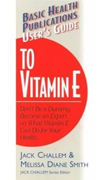 User's Guide to Vitamin E | Jack Challem |