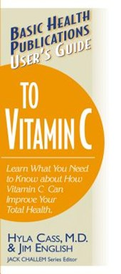 User's Guide to Vitamin C | Hyla Cass |