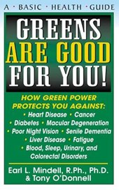 Greens Are Good for You! | Earl L. Mindell |