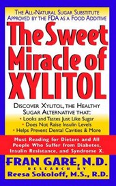 The Sweet Miracle of Xylitol | Fran Gare |