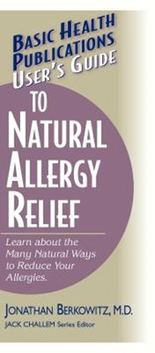 User's Guide to Natural Allergy Relief | Jonathan M. Berkowitz |