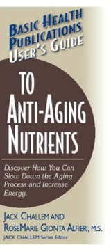 User's Guide to Anti-Aging Nutrients | Jack Challem |