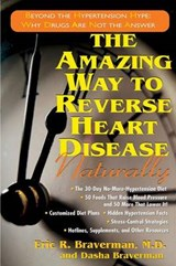 The Amazing Way to Reverse Heart Disease | Braverman, Eric R. ; Braverman, Dasha |