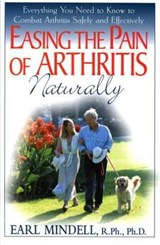 Easing the Pain of Arthritis Naturally | Earl Mindell |
