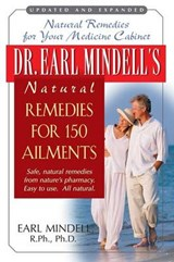 Dr. Earl Mindell's Natural Remedies for 150 Ailments | Earl Mindell |