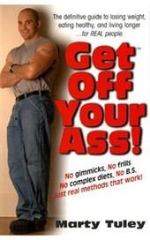 Get Off Your Ass!