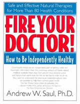 Fire Your Doctor! | Saul, Andrew, Ph.D. |