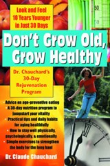 Don't Grow Old, Grow Healthy | Claude Chauchard |
