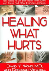 Healing What Hurts | David Y. Wong |