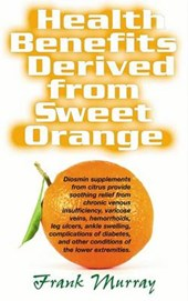 Health Benefits Derived from Sweet Orange | Frank Murray |