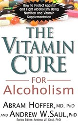 Vitamin Cure for Alcoholism | Hoffer, Abram ; Saul, Andrew W., Ph.D. |