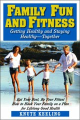 Family Fun and Fitness | Knute Keeling |