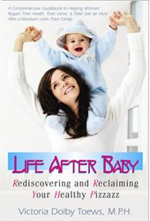 Life After Baby | Victora Dolby Toews |