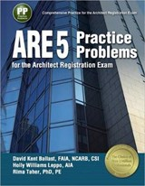 ARE 5 Practice Problems for the Architect Registration Exam | David Kent Ballast |